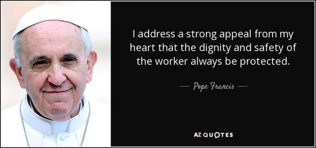quote-i-address-a-strong-appeal-from-my-heart-that-the-dignity-and-safety-of-the-worker-always-pope-francis-87-12-52